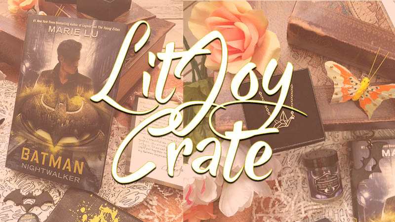 LitJoy Crate January Unboxing | Theme Batman: Nightwalker by Marie Lu