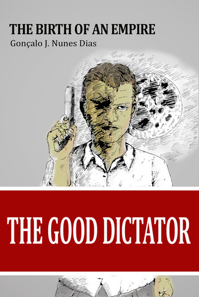 #Free Book Friday and Interview | The Good Dictator by Gonçalo J. Nunes Dias
