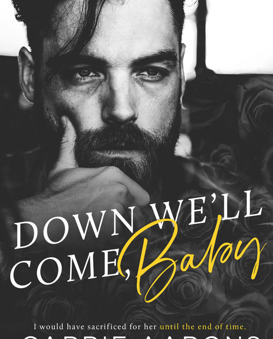 Release Day Giveaway | DOWN WE'LL COME, BABY by Carrie Aarons