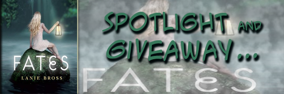 Spotlight & Giveaway: Fates (Fates #1) by Lanie Bross