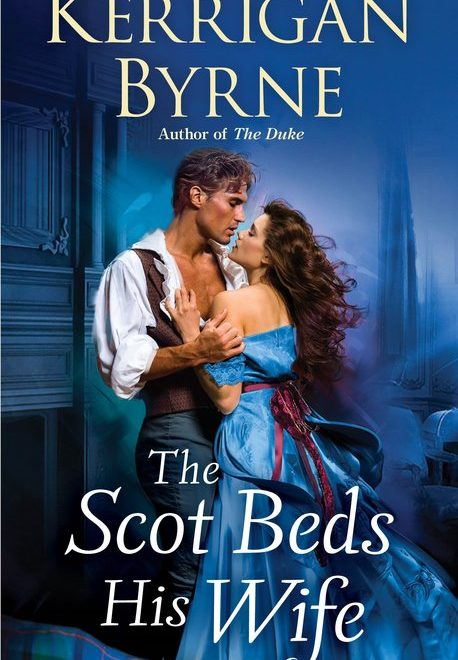 Excerpt | The Scot Beds His Wife (Victorian Rebels #5) by Kerrigan Byrne