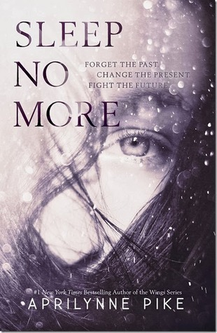 Review: Sleep No More (Sleep No More #1) by Aprilynne Pike
