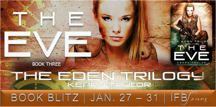 Excerpt and #Giveaway: The Eve (The Eden Trilogy #3) by Keary Taylor